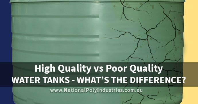 High Quality vs. Poor Quality Water Tanks – What's the Difference?