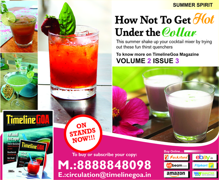 How Not To Get Hot Under the Collar This summer shake up your cocktail mixer by trying out these fun thirst quenchers to know more on TimelineGoa Magazine Volume 2 Issue 3 now on Stands….  To Subscribe Call Us – 8888848098 or Visit – www.timelinegoa.in  #Summer #summerspirit #spirit #hot #collar #summershake #cocktail #Goa #cocktailmixer #fun #thirst Goa #Timeline #TimelineGOA #Magazine #LifestyleMagazine #BestMagazineinGoa #Subscribetoday #volume2 #issue3 #beattheheat #chillout…