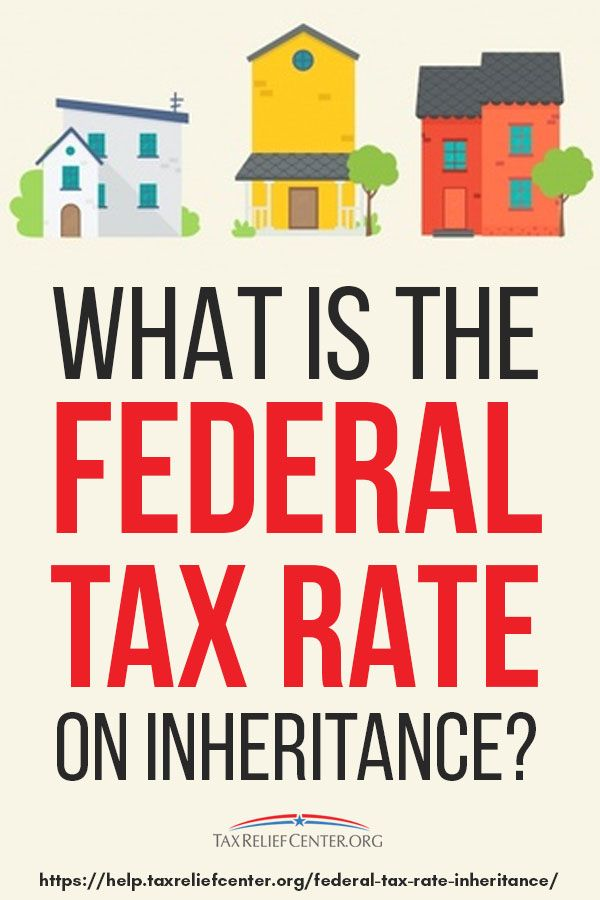 What Is Federal Tax Rate On Inheritance Learn More About How Estate