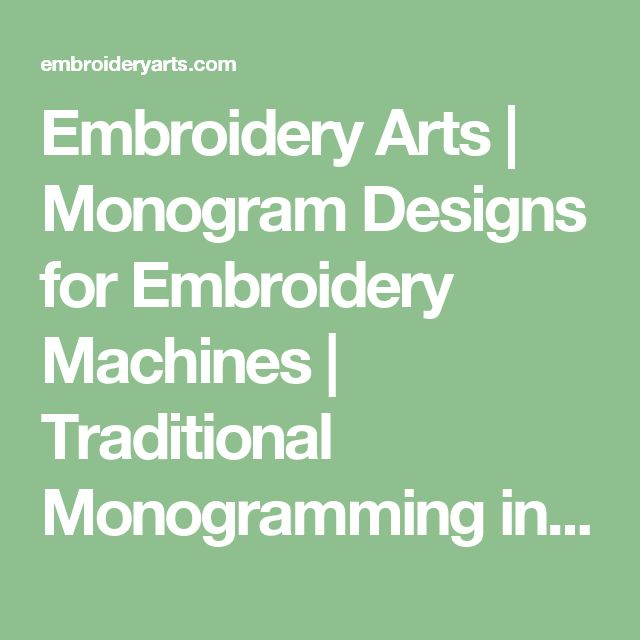 Embroidery Arts   Monogram Designs for Embroidery Machines   Traditional Monogramming in the Digital Age