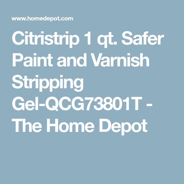Citristrip 1 qt. Safer Paint and Varnish Stripping Gel-QCG73801T - The Home Depot