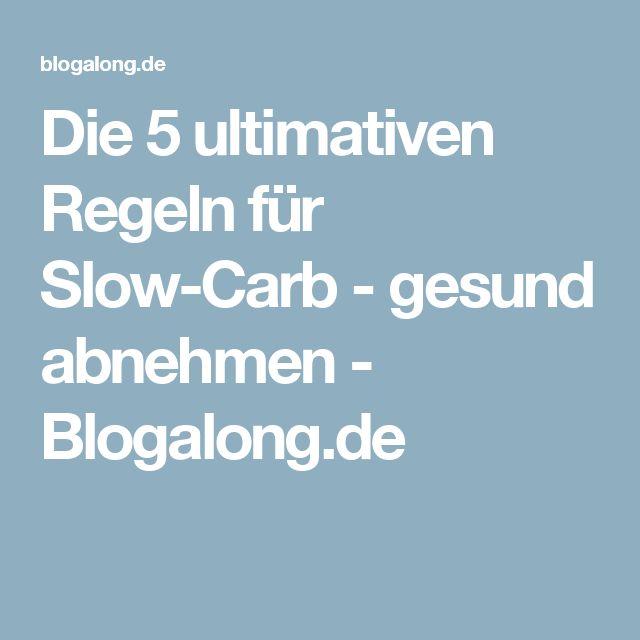 Die 5 ultimativen Regeln für Slow-Carb - gesund abnehmen - Blogalong.de