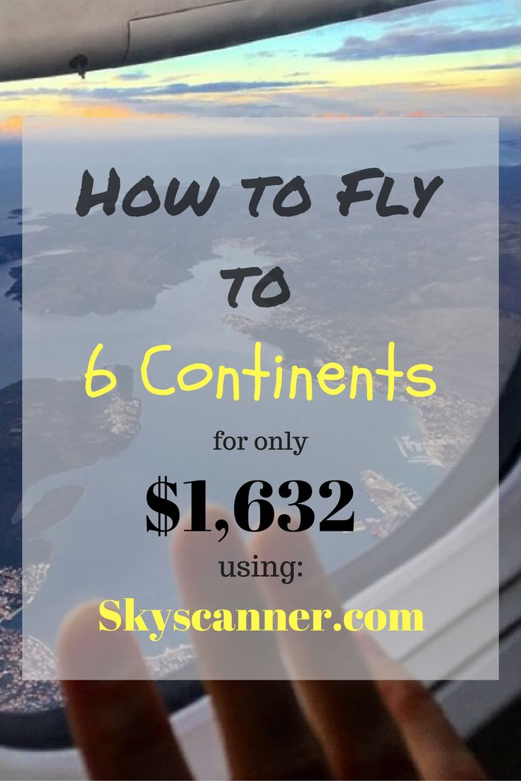 Tips on how to get cheap flights to 6 continents from the USA and back for only $1,632 using Skyscanner.com