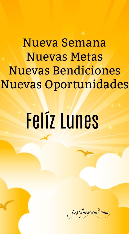 Una nueva semana, nuevas metas, nuevas bendiciones, nuevas oportunidades. Felíz Lunes