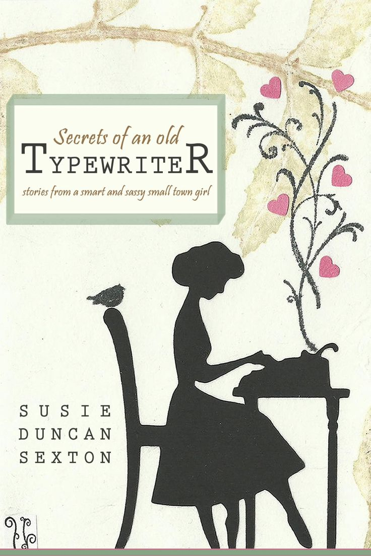 Secrets of an Old Typewriter by Susie Duncan Sexton  http://www.open-bks.com/library/moderns/secrets-of-an-old-typewriter/cover.html