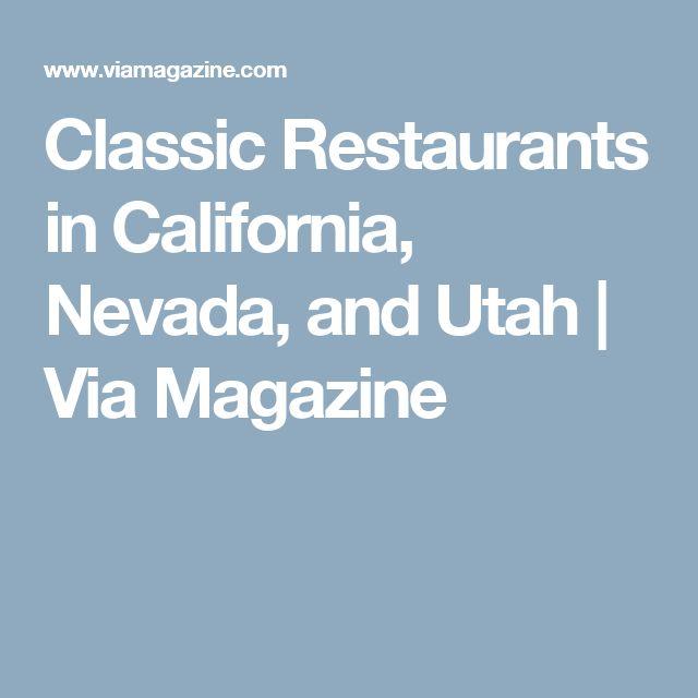 Classic Restaurants in California, Nevada, and Utah | Via Magazine