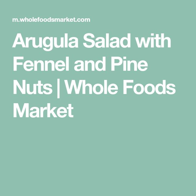Arugula Salad with Fennel and Pine Nuts | Whole Foods Market