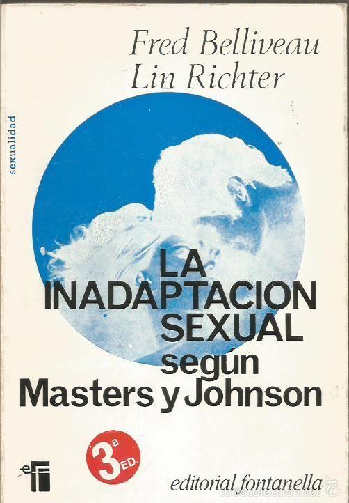 La inadaptación sexual según Masters y Johnson / Fred Belliveau y Lin Richter ; prólogo de William H. Masters y Virginia E. Johnson. Barcelona : Hogar del libro, 1988. http://absysnet.bbtk.ull.es/cgi-bin/abnetopac?TITN=85671