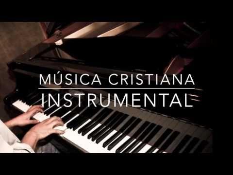 MÚSICA CRISTIANA INSTRUMENTAL - Para estudiar, concentrarse y memorizar - 2016 - YouTube