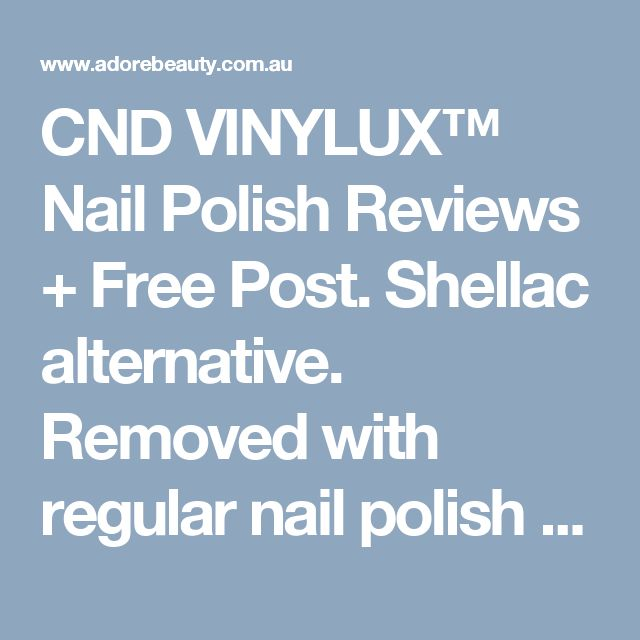 CND VINYLUX™ Nail Polish Reviews + Free Post. Shellac alternative. Removed with regular nail polish remover.