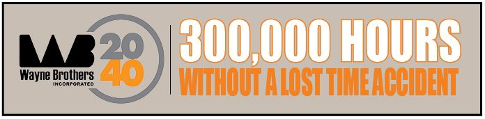"""Congratulations! Wayne Brothers has officially surpassed 300,000 hours without a Lost Time Accident. Since January 2017, WBI has worked 330,823 hours and 4 months without a Lost Time accident. We would like to congratulate each of you for a job well done! Thanks to everyone for your support in our effort to """"Safely Exceed Expectations"""". http://www.waynebrothers.com/safety/"""