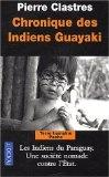 Chronique des Indiens guayaki par Pierre Clastres