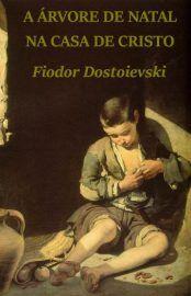 Baixar Livro A Árvore de Natal de Cristo -  Fiódor Dostoiévski em PDF, ePub e Mobi ou ler online
