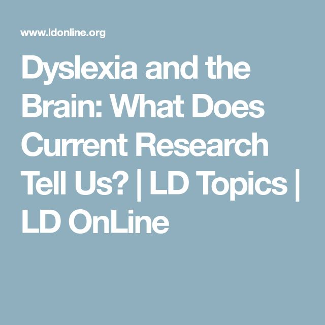 Dyslexia and the Brain: What Does Current Research Tell Us? | LD Topics | LD OnLine