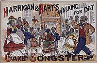 "Walking for Dat Cake Songster, ""Containing a full collection of new songs, jokes, stump speeches, which have made Harrigan & Hart the champions of the day, among which will be found the following songs. . ."" Compiled by Edward Harrington and Tony Hart (New York: A.J. Fisher, 1877)."