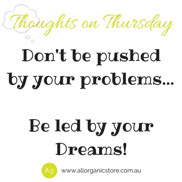 Tune in to our Facebook page every Thursday morning for Thoughts on Thursday.  A great way to start your day.