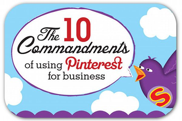 10 Commandments of using Pinterest for business ~ from Sunflower PR via prdaily.com