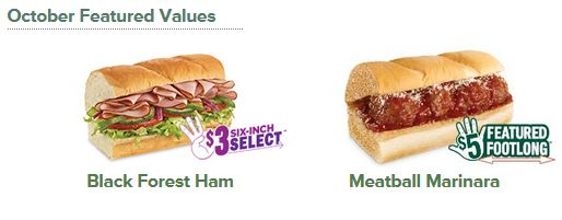 SUBWAY $$ October Featured Values: $3 Six-Inch Black Forest Ham & $5 Meatball Marinara Footlong Special!