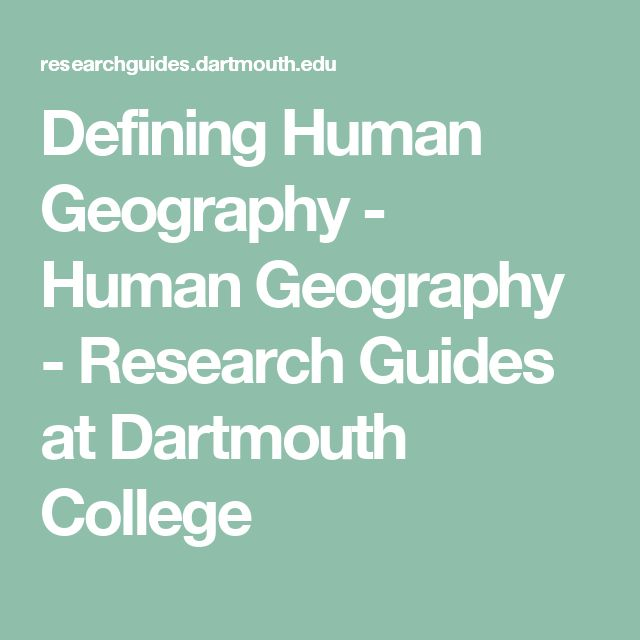 Defining Human Geography - Human Geography - Research Guides at Dartmouth College