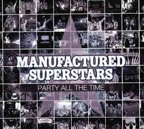 Manufactured Superstars - Party All the Time