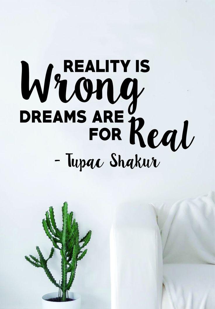 Tupac Reality is Wrong V2 Quote Decal Sticker Wall Vinyl Decor Art 2pac Shakur Music Lyrics Rap Hip Hop