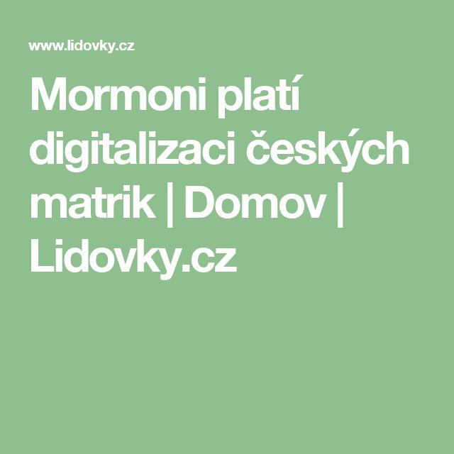 Mormoni platí digitalizaci českých matrik | Domov | Lidovky.cz