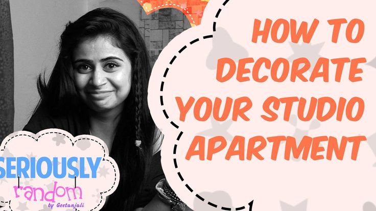 How To Decorate Your Studio Apartment || Seriously Random With Geetanjali
