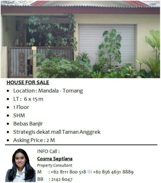 HOUSE FOR SALE - Location : Mandala - Tomang - LT :  6 x 15 m - 1 Floor - SHM - Bebas Banjir - Butuh Renov total - Strategis dekat mall Taman Anggrek - Asking Price : 2 M  INFO call Cosma 0811-1800-518, PIN 2142604 goo.gl/1FQRJZ