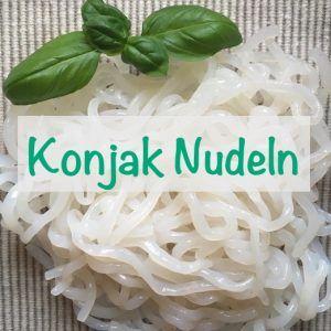 Konjak Nudeln kaufen Konjaknudeln sind kalorienarm und ohne Kohlenhydrate für low carb Ernährung und zum gesunden Abnehmen