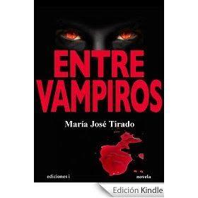 El olor del papel: Entre Vampiros - María José Tirado