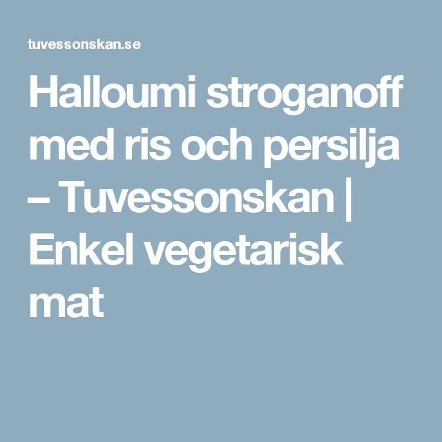 Halloumi stroganoff med ris och persilja – Tuvessonskan | Enkel vegetarisk mat