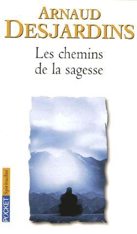 Les Chemins De La Sagesse de Arnaud Desjardins - Neuf Occasion