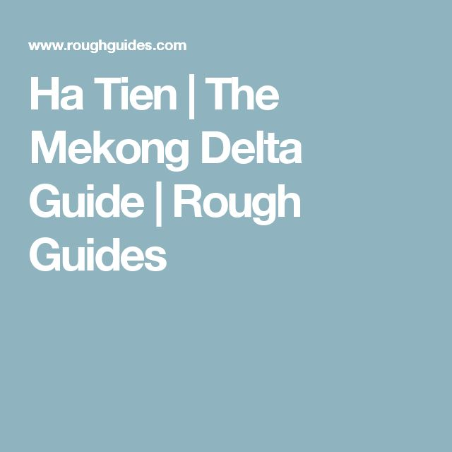 Ha Tien | The Mekong Delta Guide | Rough Guides