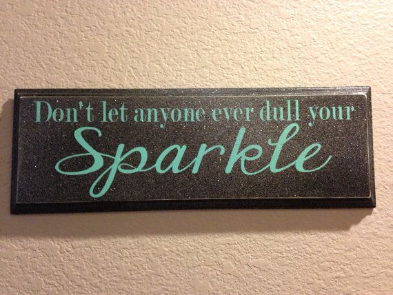 LOVE this!! Don't let anyone ever told your sparkle Wood Sign by OneChicShoppe, $26.00