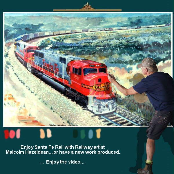 Enjoy Santa Fe Rail with Railway artist Malcolm Hazeldean… Enjoy the video… or have a new work produced https://www.youtube.com/watch?v=s1rg_kixu_w greatvideo@yahoo.com.au