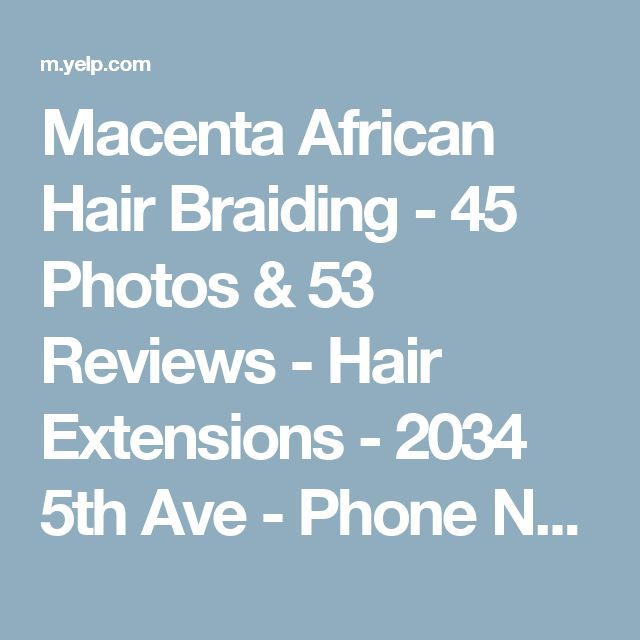 Macenta African Hair Braiding - 45 Photos & 53 Reviews - Hair Extensions - 2034 5th Ave - Phone Number - New York, NY - Yelp