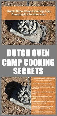 Go Pro With Our Dutch Oven Camp Cooking Tips And Secrets! Cooking in a cast iron Dutch oven at your campsite allows you to get a dose of vitamin D, cook a feast fit for your favorite foodies…all at the same time that you are smelling the fresh pines and hanging out with your friends in the wilderness. You can cook directly over a campfire flame, cook with coals from a campfire or for more precise temperature control, use charcoal briquettes. Find our Dutch Oven Temperature Chart and more!