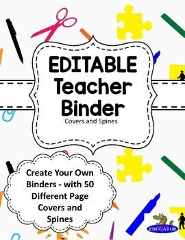 EDITABLE Teacher Binder Covers - 63 Different Ready Made Binder Covers and Spines for back to school. Choose which ones you wish to use, print out and slip into your binder front and spine. Also includes an editable cover and an editable spine, so you can add your own words if you need to!