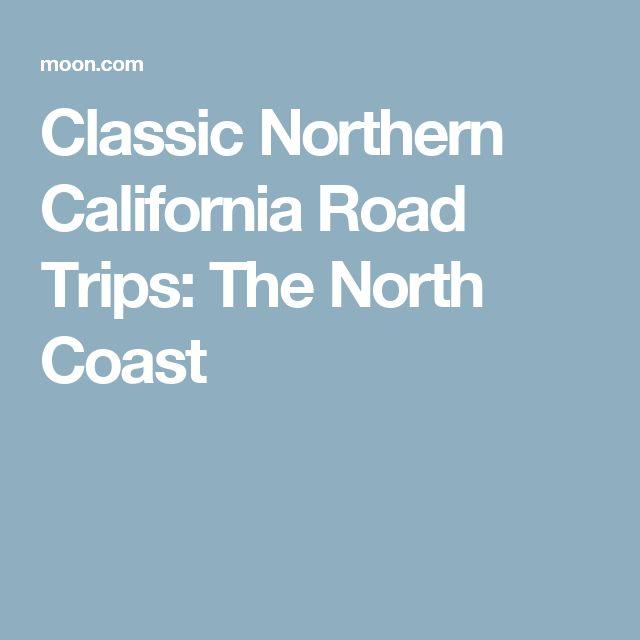 Classic Northern California Road Trips: The North Coast