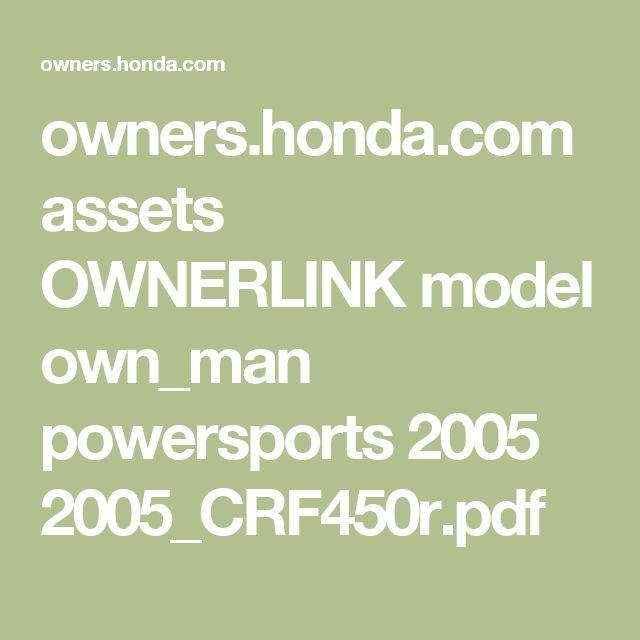 owners.honda.com assets OWNERLINK model own_man powersports 2005 2005_CRF450r.pdf