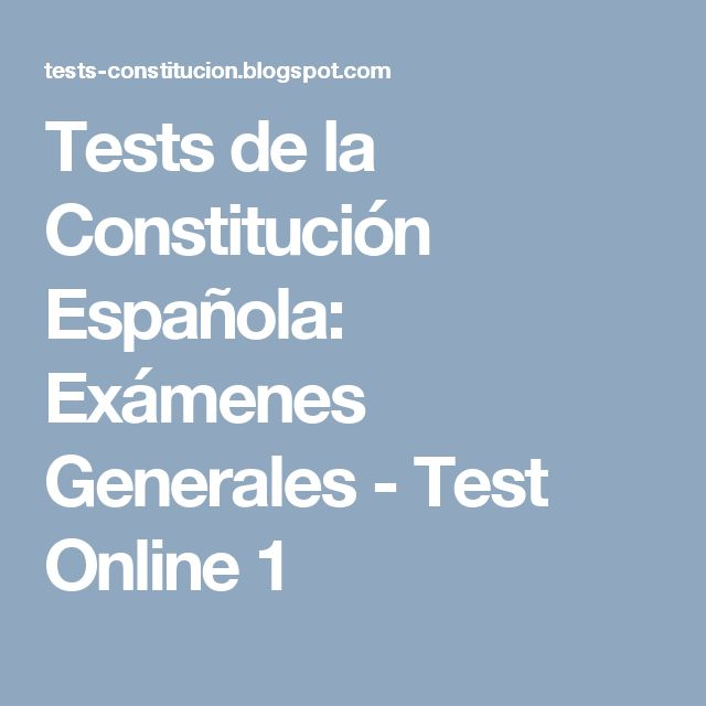 Tests de la Constitución Española: Exámenes Generales - Test Online 1