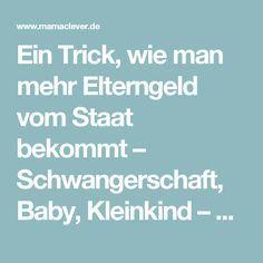 Ein Trick, wie man mehr Elterngeld vom Staat bekommt – Schwangerschaft, Baby, Kleinkind – Tipps für Eltern – Mamaclever.de