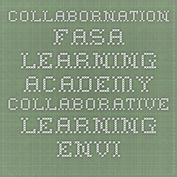 Collabornation FASA Learning Academy Collaborative Learning Environment® provides an interactive peer-to-peer learning environment to allow you to communicate, spread ideas, share resources, discuss topics and learn in a safe environment.