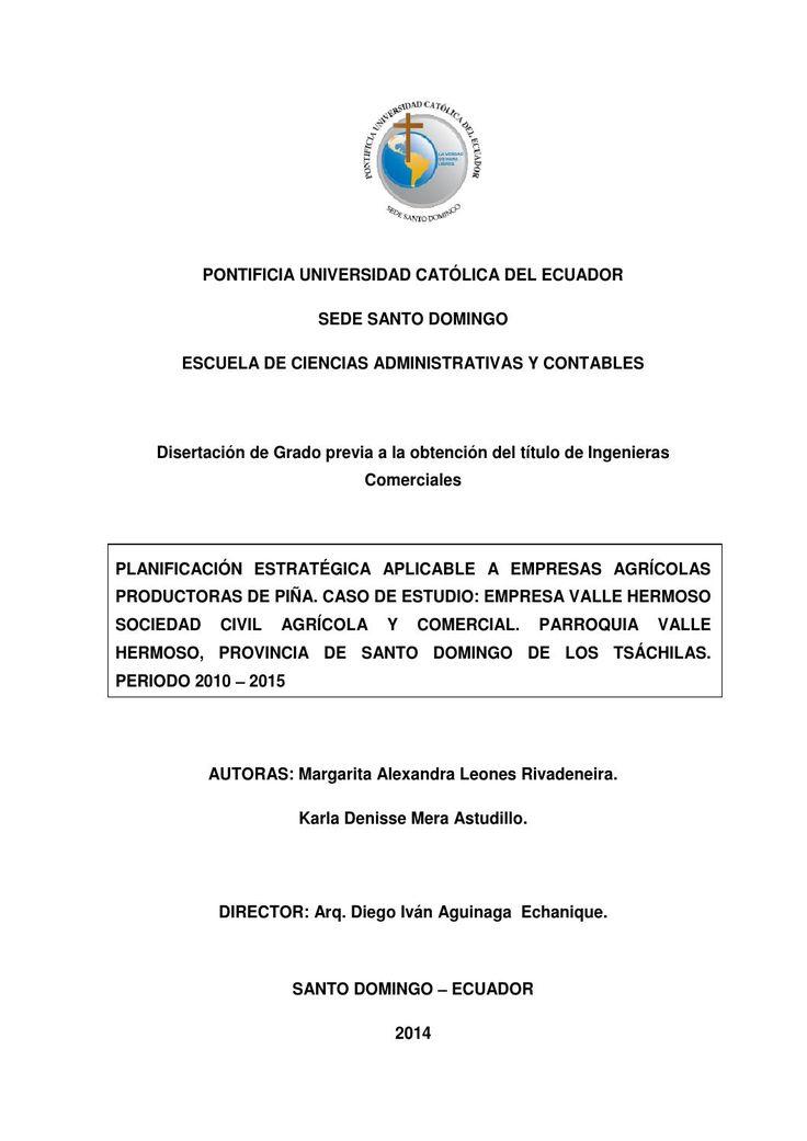 Planificación estratégica aplicable a empresas agrícolas productoras de piña  Disertación de Grado – ECAC – Nº 6 – 2014 – PUCE SD