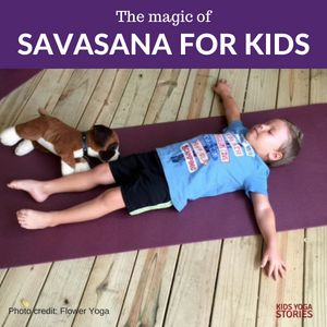 the magic of savasana for kids the ultimate calming yoga
