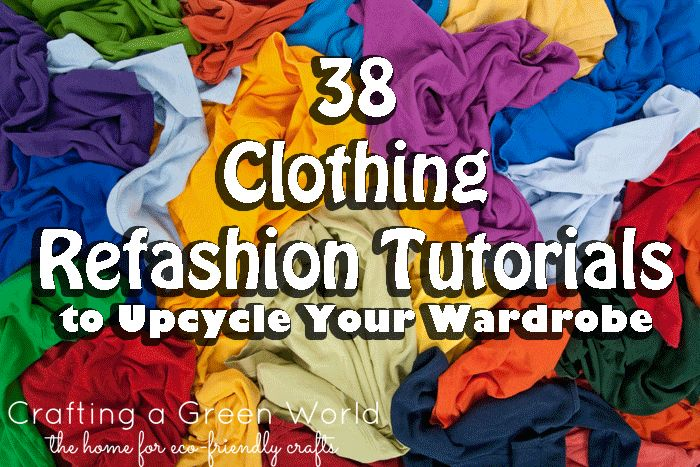 38 Clothing Refashion Tutorials to Upcycle Your Wardrobe