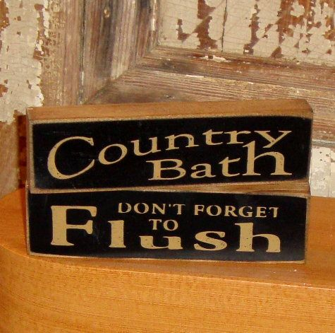 Bathroom Shelf Signs with Sayings-Bathroom Signs,Bathroom Shelf Sitter,Country Bath Signs,Country Bathroom Decor,Country Bath,Country Bathroom,Dont forget to Flush Sign,Wash Room Signs,Bath Room Signs,Wash Room Decorations,Country Bathroom Decorations
