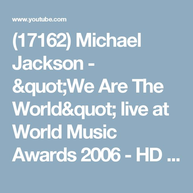 """(17162) Michael Jackson - """"We Are The World"""" live at World Music Awards 2006 - HD - YouTube"""