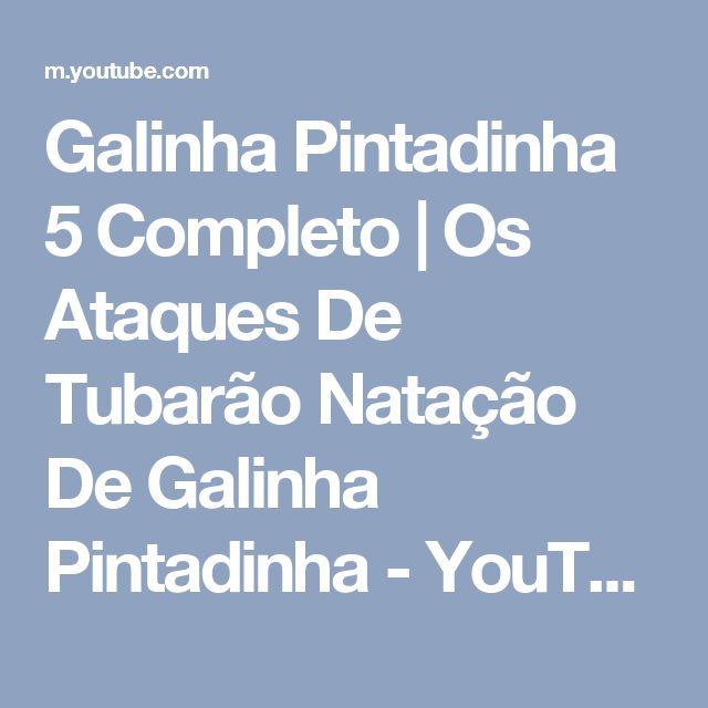Galinha Pintadinha 5 Completo | Os Ataques De Tubarão Natação De Galinha Pintadinha - YouTube