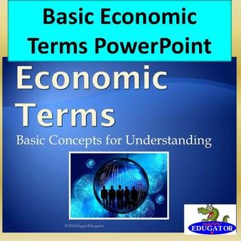 Economic Terms PowerPoint. Fundamental basic economic terms such as market economy, mixed economy, and command economy, capitalism, communism, socialism, tariffs, free trade and trade barriers. © Deborah Hayes aka HappyEdugator. For classroom and homeschool use.